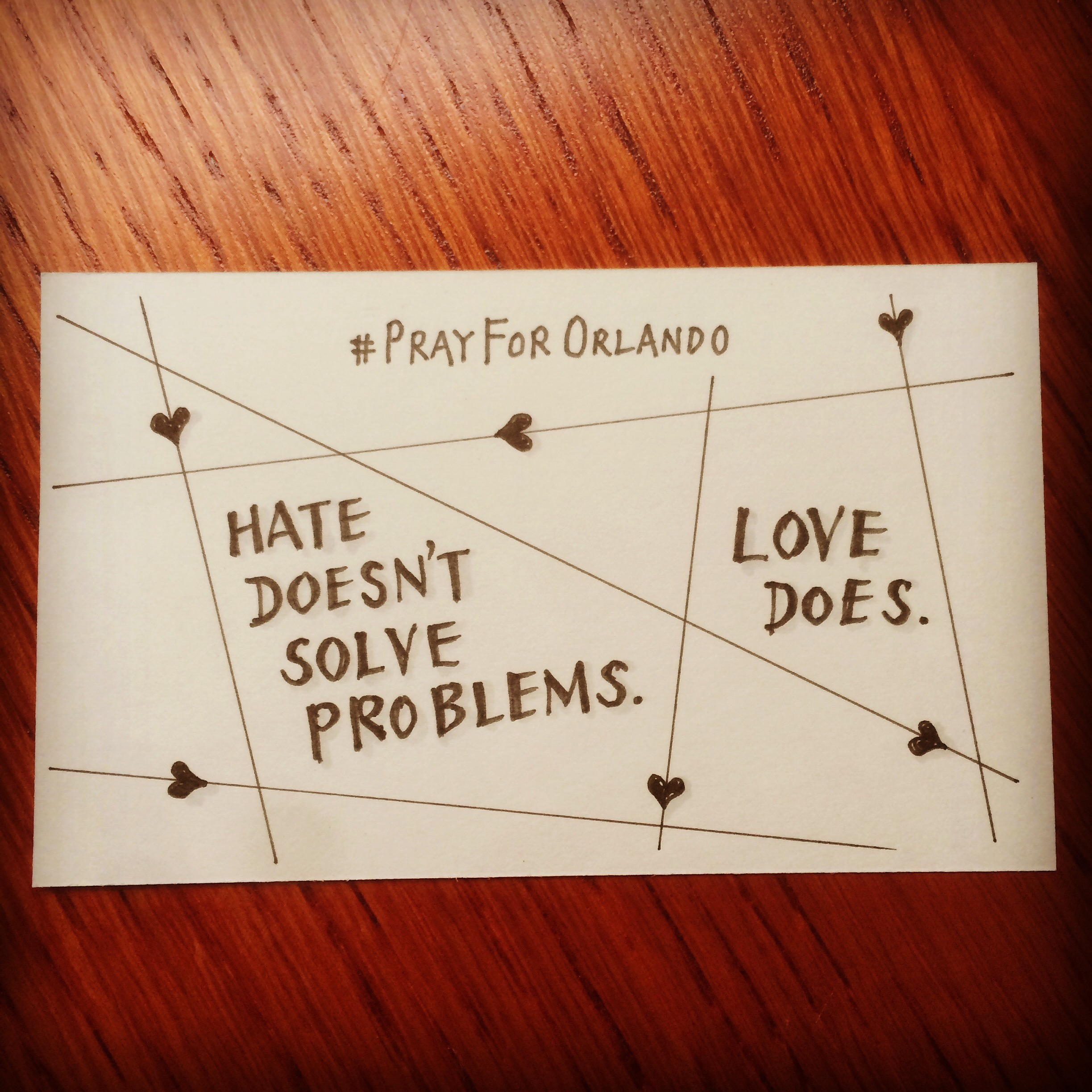 Hate doesn't solve problems. Love does.