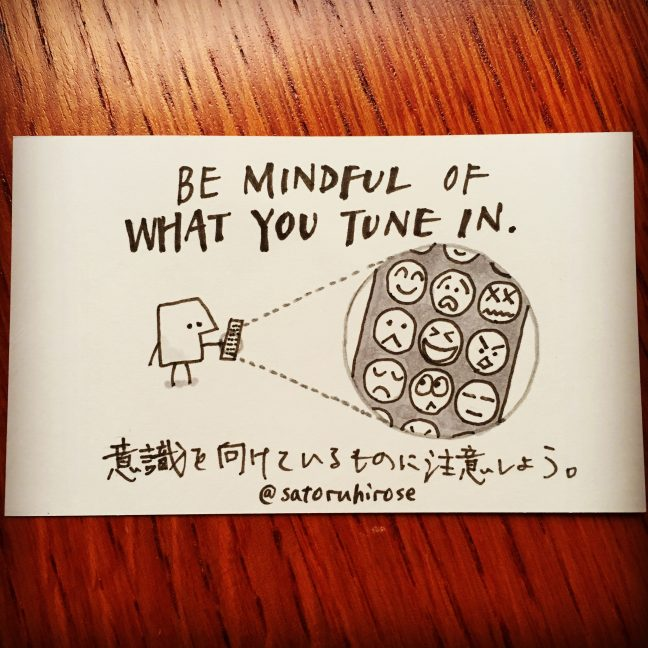Be mindful of what you tune in.