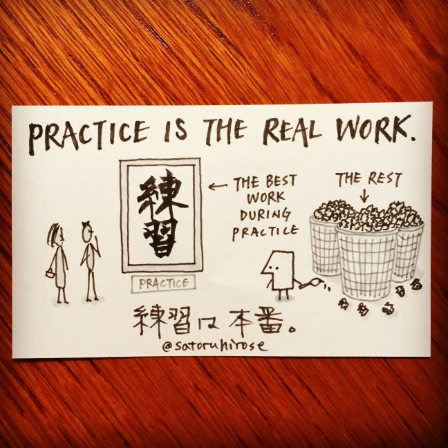 Practice is the real work.
